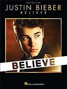Justin Bieber: Believe - PVG. Partitions pour Piano, Chant et Guitare