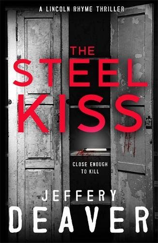 the-steel-kiss-lincoln-rhyme-book-12-lincoln-rhyme-thrillers