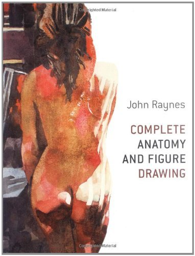 Complete Anatomy and Figure Drawing by John Raynes (2007-09-01)