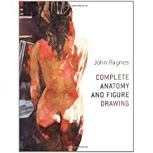 Complete Anatomy and Figure Drawing Book by John Raynes (2007-07-15)