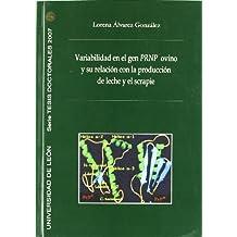 Variabilidad en el gen PRNP ovino y su relacion con la producción de leche y el scrapie (*) (Tesis doctorales 2007)