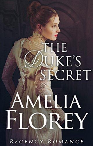 The Duke's Secret: Regency Romance (Charmed By A Duke #1) by [Florey, Amelia]