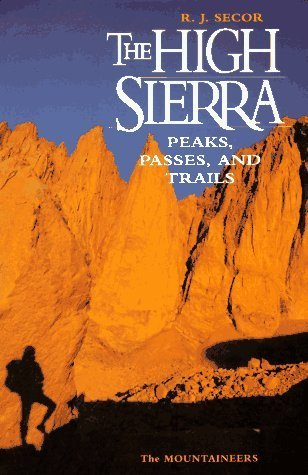 The High Sierra: Peaks, Passes, and Trails by Secor, R.J., Secor, R. J. (1992) Taschenbuch