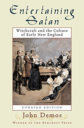 Entertaining Satan: Witchcraft and the Culture of Early New England (English Edition)