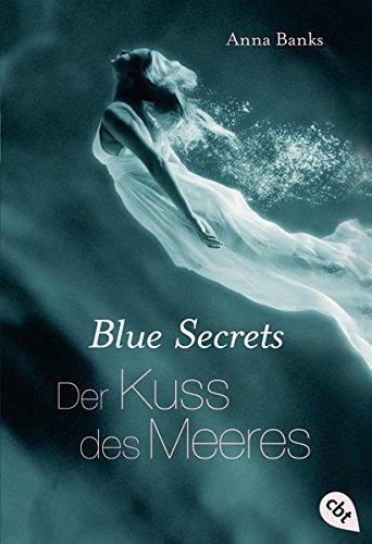 blue-secrets-der-kuss-des-meeres-band-1-banks-anna-blue-secrets-trilogie-band-1