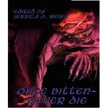 Once Bitten ~ Never Die