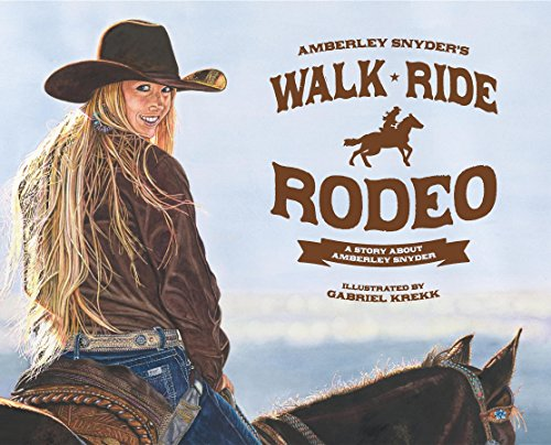 Walk Ride Rodeo: A Story About Amberley Snyder (English Edition)
