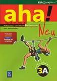 Aha!Neu 3A Podrecznik z cwiczeniami Kurs podstawowy z plyta CD i CD-ROM: Gimnazjum