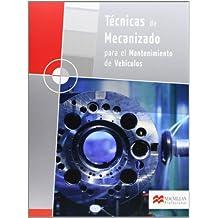 Técnicas de mecanizado para el mantenimiento de vehículos pack
