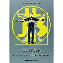 Bitcoin. La Caza De Satoshi Nakamoto (Aventúrate)
