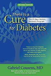 There is a Cure for Diabetes: The 21-Day+ Holistic Recovery Program