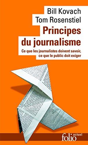 Principes du journalisme: Ce que les journalistes doivent savoir, ce que le public doit exiger par Bill Kovach