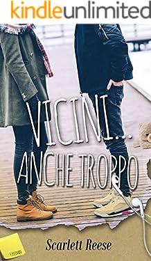 Vicini... Anche troppo