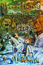 Thomas Holland in the Realm of the Ogres (Thomas Holland Series) (Volume 2) by K. M. Doherty (2016-08-01)