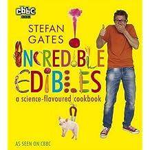 Incredible Edibles by Gates, Stefan (2012) Paperback
