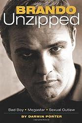 Brando Unzipped: Marlon Brando: Bad Boy, Megastar, Sexual Outlaw by Darwin Porter (2006-01-05)