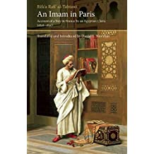 An Imam In Paris: Al-Tahtawi's Visit To France 1826-1831 (Saqi Essentials)