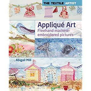 The Textile Artist: Appliqué Art (English Edition)
