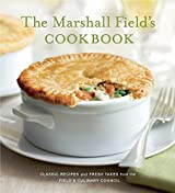 The Marshall Field's Cookbook: Classic Recipes and Fresh Takes from the Field's Culinary Council