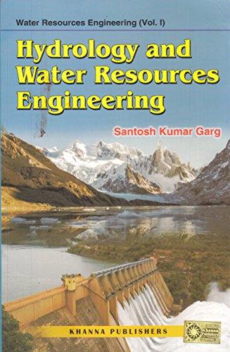 Hydrology and Water Resources Engineering : Water Resources Engineering - Vol. I