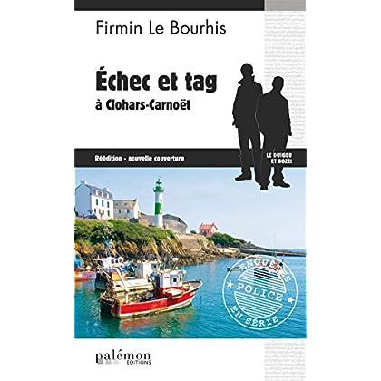 Échec et tag à Clohars-Carnoët: Un polar urbain en Bretagne (Enquêtes en série t. 7)