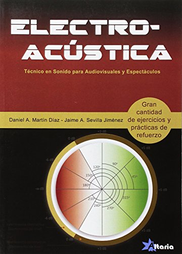 Electroacústica : técnico en sonido para audiovisuales y espectáculos por Daniel Alberto Martín Díaz, Jaime A. Sevilla Jiménez