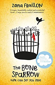 The Bone Sparrow: shortlisted for the CILIP Carnegie Medal 2017 by [Fraillon, Zana]