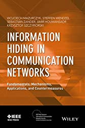 Information Hiding in Communication Networks (IEEE Press Series on Information and Communication Networks)