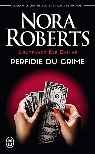 Lieutenant Eve Dallas (Tome 32) - Perfidie du crime par Nora Roberts