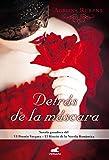 Detrás de la máscara (Premio Vergara - El Rincón de la Novela Romántica 2016) (Amor y aventura)