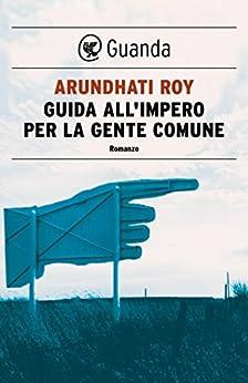Guida all'impero per la gente comune di [Roy, Arundhati]