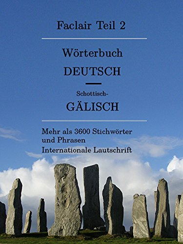 Faclair Teil 2: Wörterbuch Deutsch / Schottisch-Gälisch (Faclair Wörterbuch Schottisch-Gälisch / Deutsch)