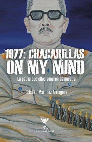 1977. CHACARILLAS On my mind: La patria que ellos soñaron es nuestra.