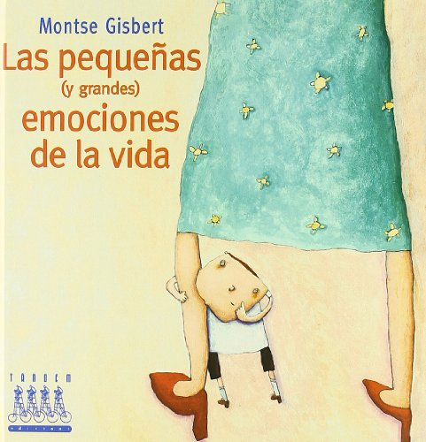 Las pequeñas (y las grandes) emociones de la vida (Àlbums Il·lustrats)