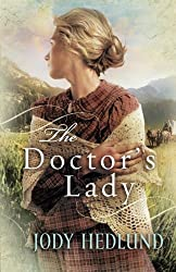 The Doctor's Lady by Jody Hedlund (2011-09-01)