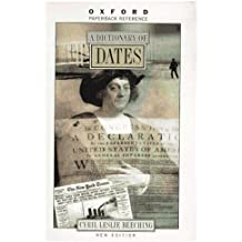 A Dictionary of Dates (Oxford Paperback Reference)