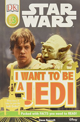 DK Readers L3: Star Wars: I Want to Be a Jedi (Star Wars: Dk Readers: Level 3)