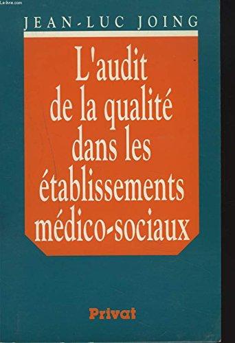 L'audit de la qualité dans les établissements médico-sociaux
