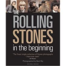 The Rolling Stones: In the Beginning by Bent Rej (2006-08-17)