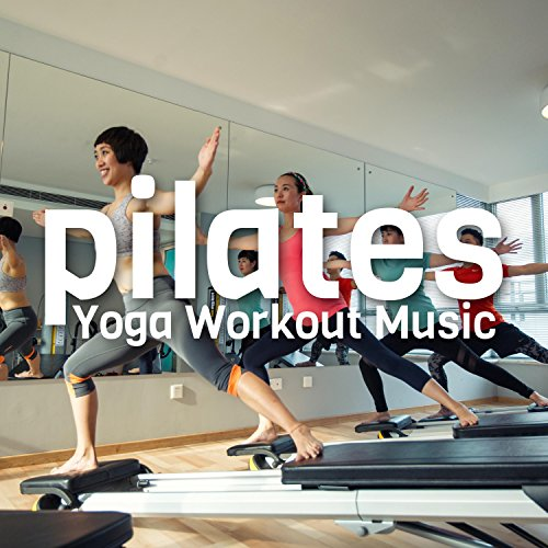 Pilates Yoga Workout Music 2018 - Power Pilates Music Hits, Workout Training Compilation