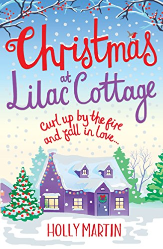 Christmas at Lilac Cottage: A perfect romance to curl up by the fire with (White Cliff Bay Book 1) (White Cliff Bay 1)