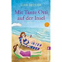 Mit Tante Otti auf der Insel: Roman