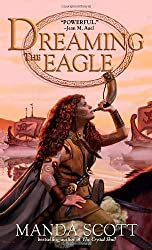 Dreaming the Eagle by Manda Scott (2008-09-30)