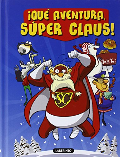 ¡Qué Aventura, Súper Claus! (Las aventuras de Súper Claus) por Roberta Bianchi