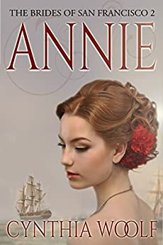 Annie (The Brides of San Francisco Book 2) by [Woolf, Cynthia]