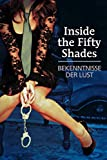 Inside the 50 Shades - Bekenntnisse der Lust