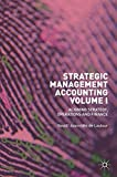 Strategic Management Accounting, Volume I: Aligning Strategy, Operations and Finance