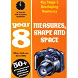 Developing Key Stage 3 Numeracy: Measures, Shape and Space Year 8: Activities for Teaching Numeracy (Developing Numeracy)