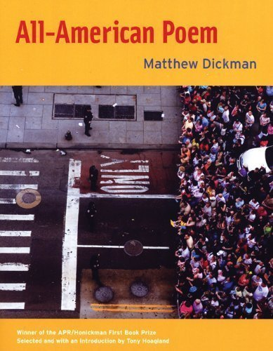 All-American Poem (APR Honickman 1st Book Award) by Dickman, Matthew 1st (first) Edition [Paperback(2008)]