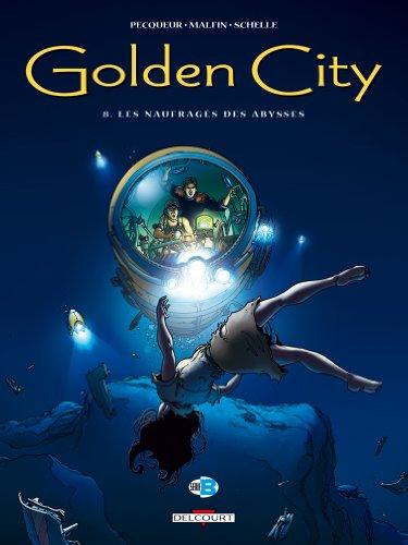 Golden City (8) : Les naufragés des abysses